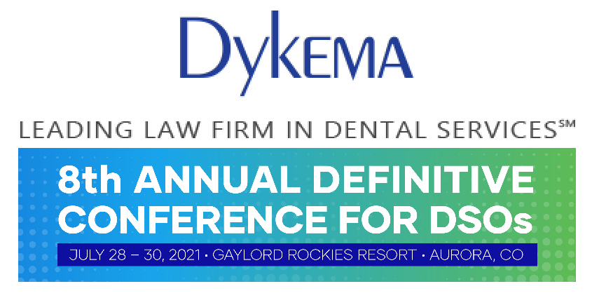 Dykema DSO Conference Takeaways – Clinical Excellence, Growth and Change